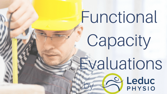 Functional-Capacity-Evaluations Functional Capacity Evaluations (FCE) activities daily living functional capacity evaluation injury leduc physio long term disability MVA injury personal injury lawyer physical job demands return to work planning service short term disability WCB work injury