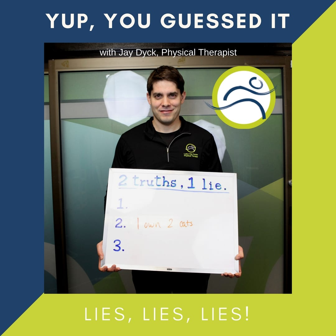 Jay-2 Jay's Lie 2 truths 1 lie fun jay dyck leduc physio staff