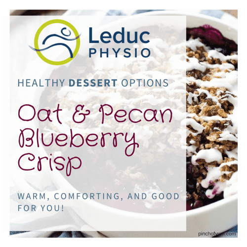 Oat-Pecan-Blueberry-Crisp-Front-e1517610397949 Oat Pecan Blueberry Crisp blueberry cook dessert fruit healthy leduc physio meal meal prep recipe